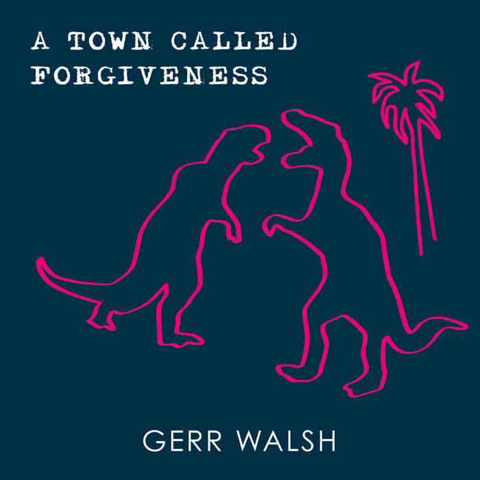 Gerr Walsh A Town Called Forgiveness
