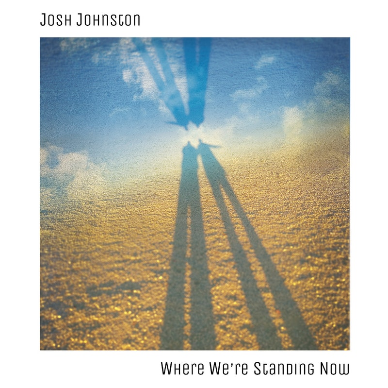 Josh Johnston Where We Are Standing Now