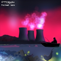 Otterman Nuclear Lake Anthony Gibney